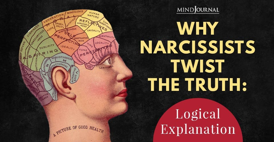 Narcissists Twist Truth Logical Explanation