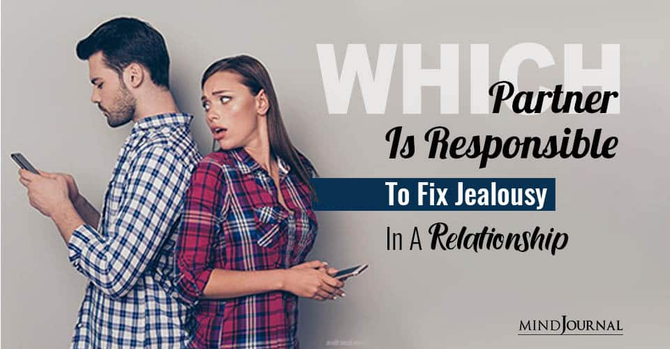 Partner Responsible Fix Jealousy In Relationship