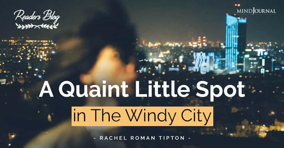 Quaint Little Spot The Windy City