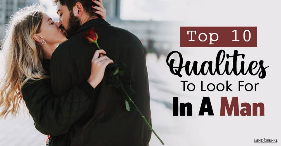 Qualities To Look For In A Man