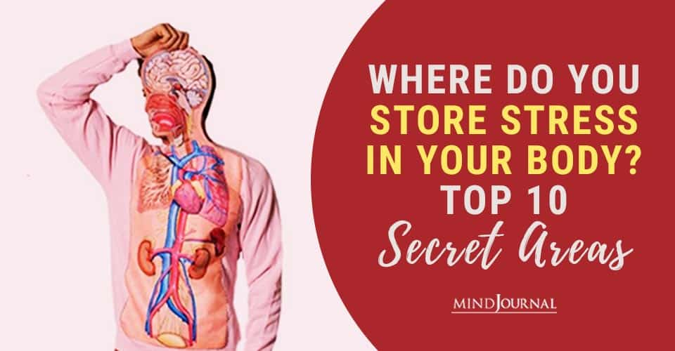 Secret Areas You Store Stress In Body