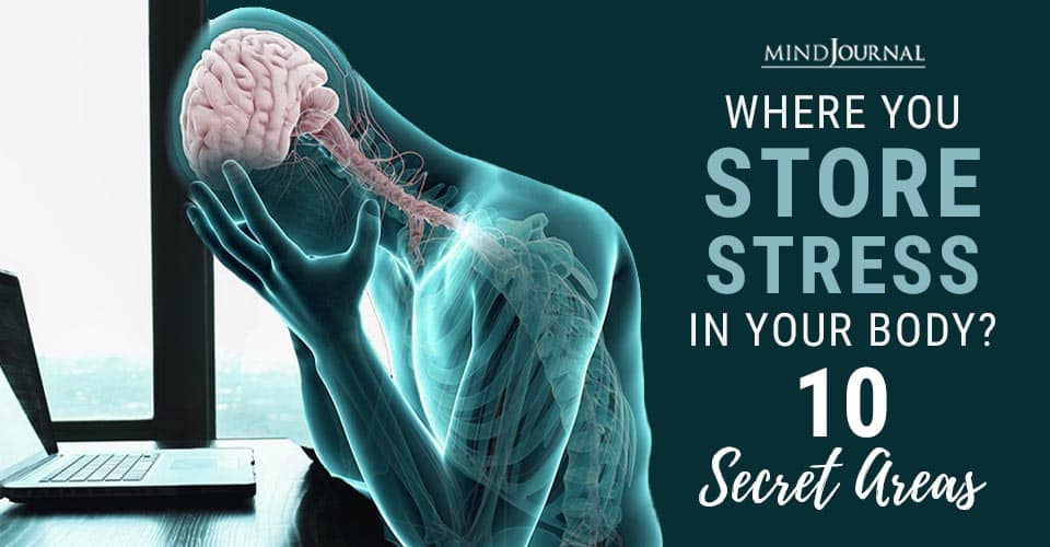 Secret Areas You Store Stress In Your Body