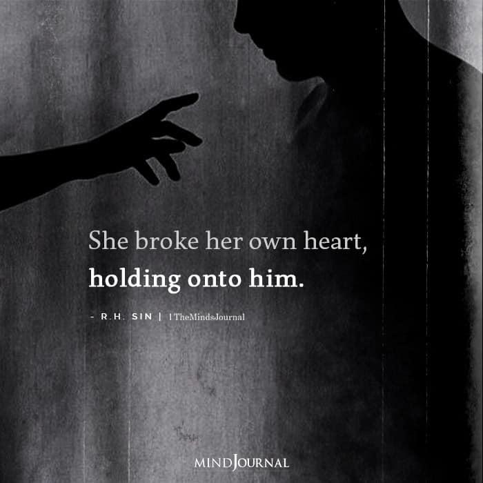 She broke her own heart