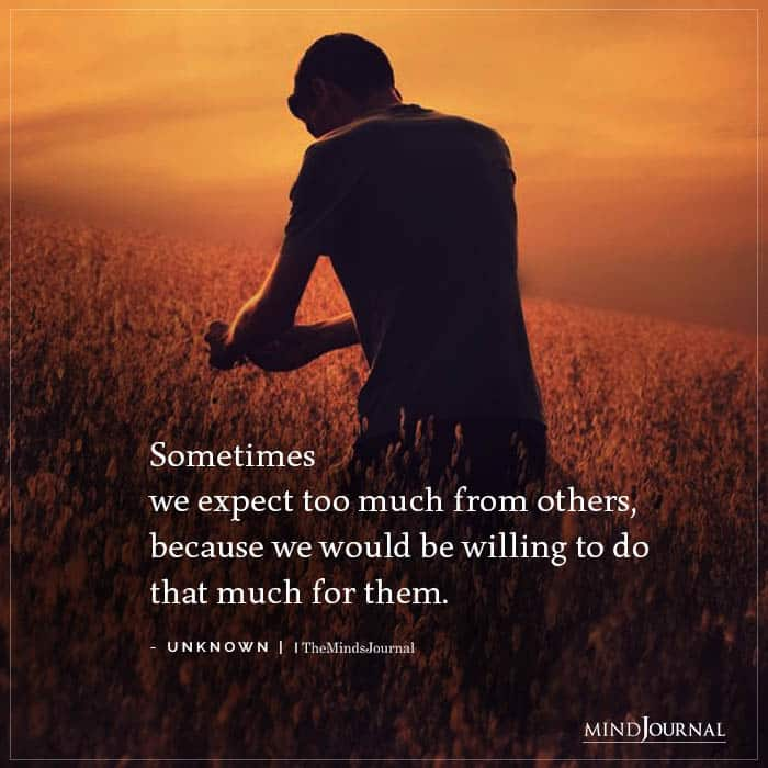 Sometimes we expect too much from others