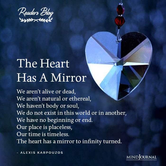 The Heart Has A Mirror