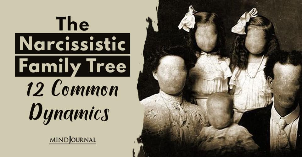 The Narcissistic Family Tree: 12 Common Dynamics of a Dysfunctional Family