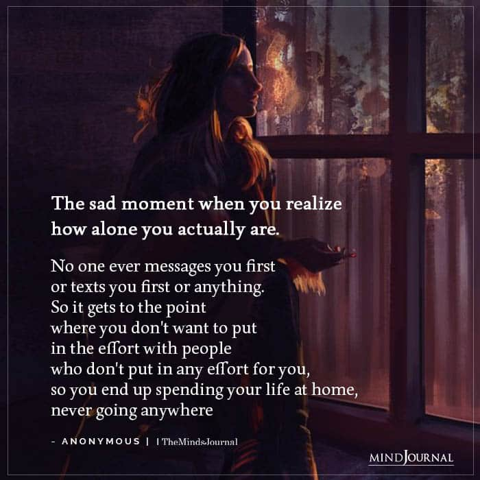 sad moment when you realize how alone you actually are
