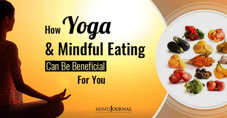 Yoga Mindful Eating Beneficial For You