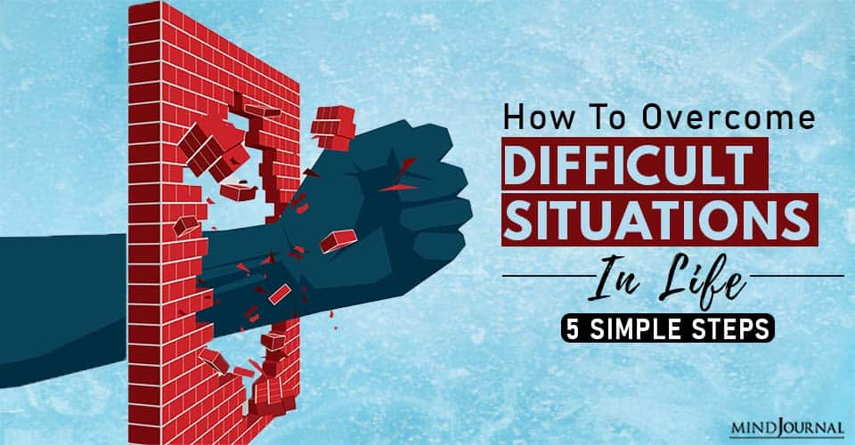 overcome difficult situations in life