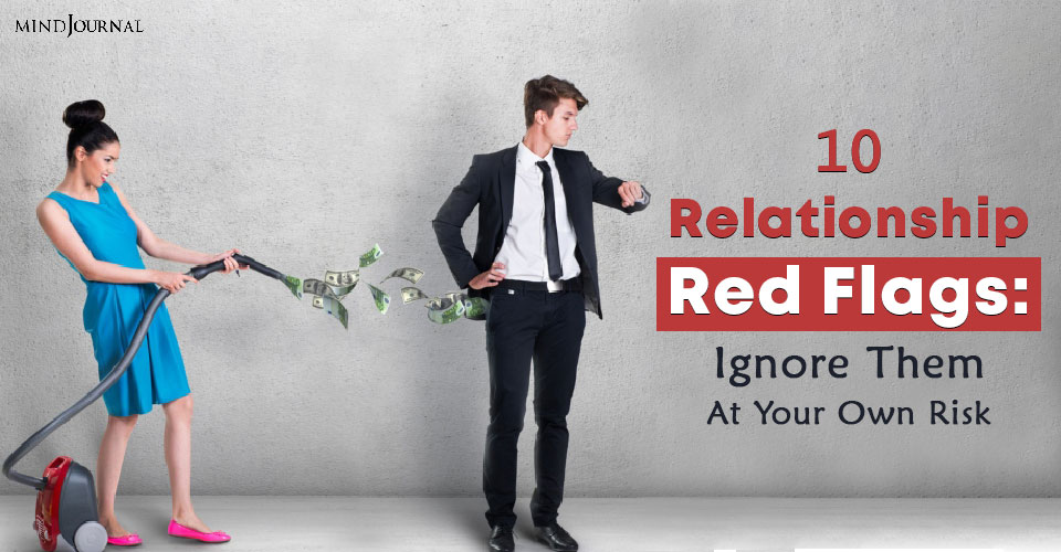 relationship red flags ignore them at your own risk