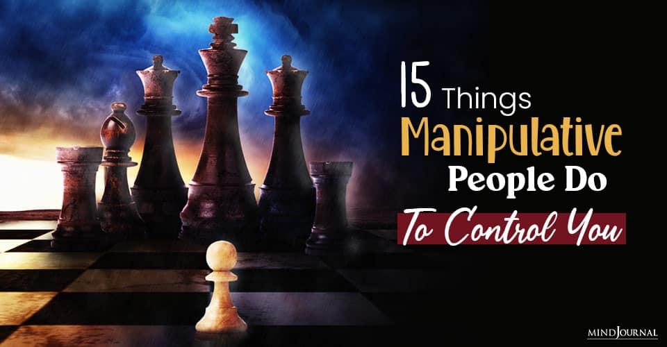 things manipulative people do