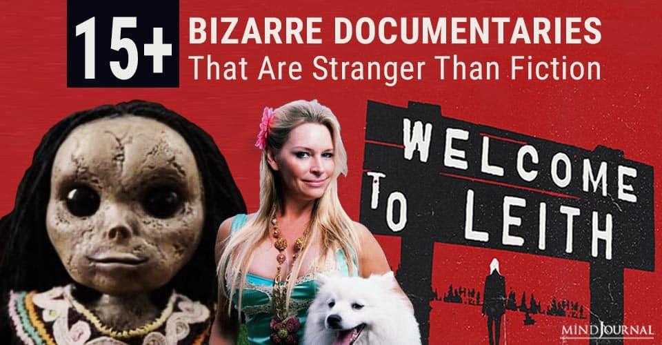 Bizarre Documentaries Stranger Than Fiction