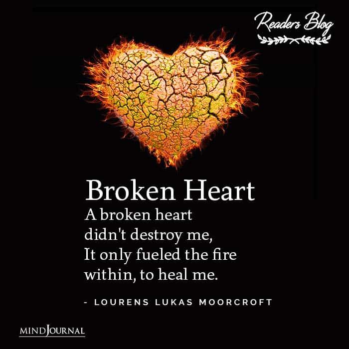 Broken Heart didnt destroy me