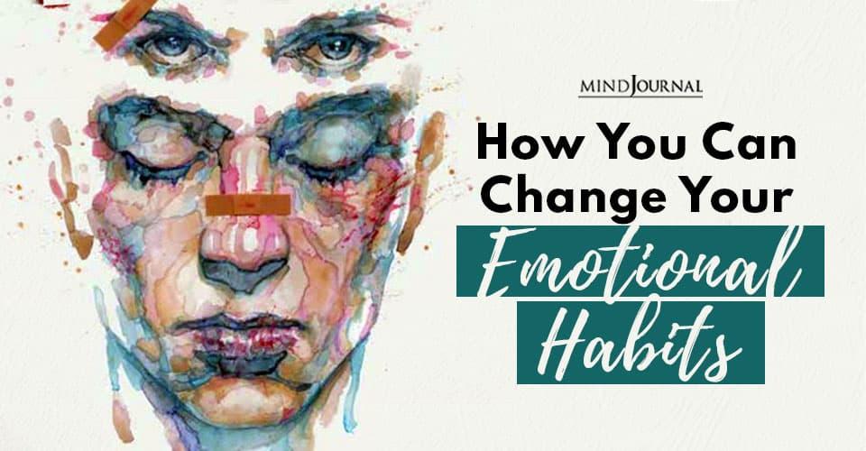 Change Your Emotional Habits