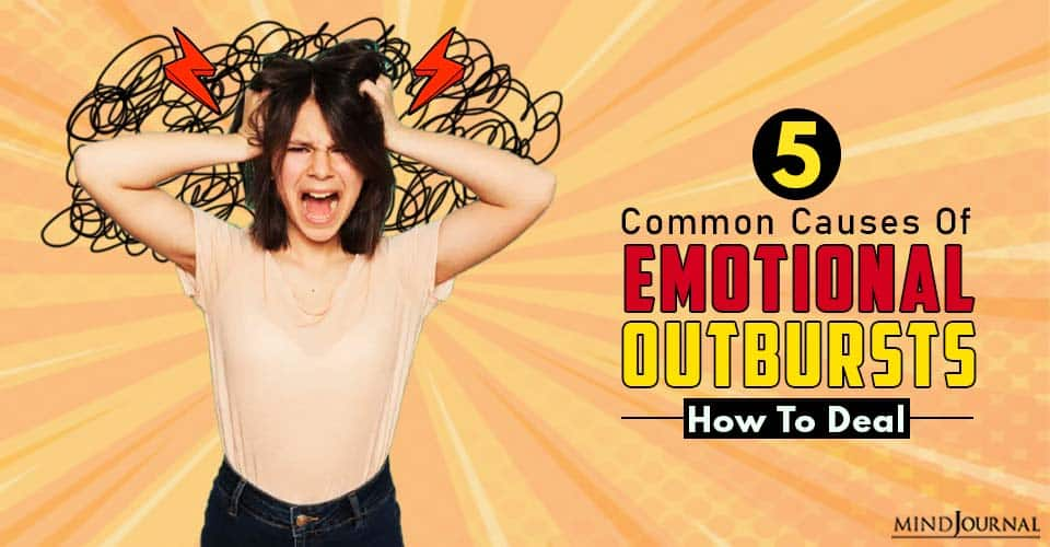 Common Causes of Emotional Outbursts and How To Deal