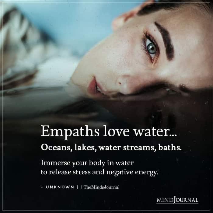 Empaths love water