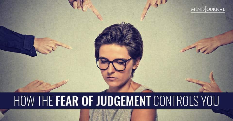 Fear of Judgement Controls You