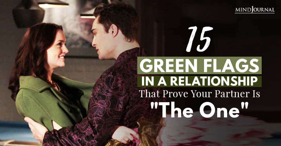 Green Flags In Relationship Partner The One