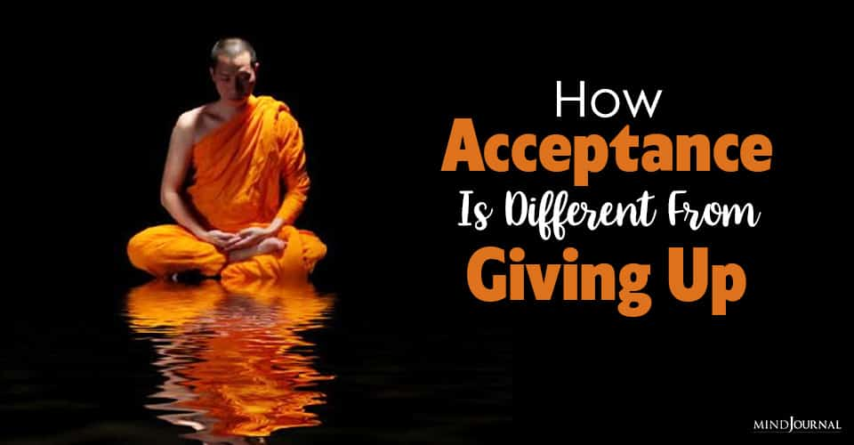 How Acceptance Is Different From Giving Up