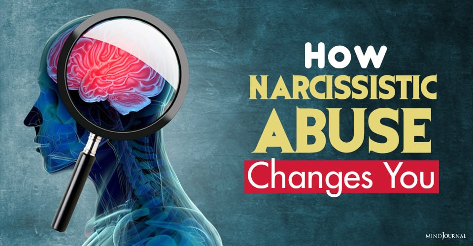 How Narcissistic Abuse Changes You