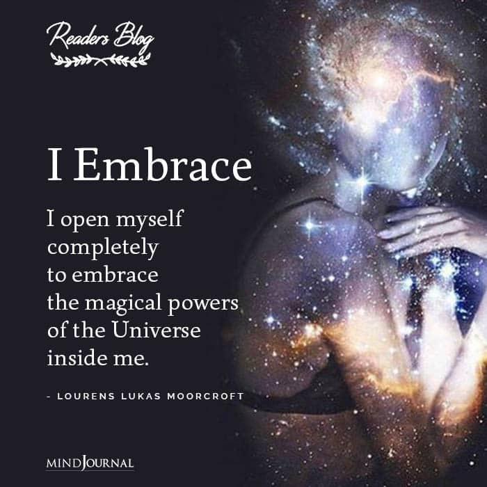 I Embrace I open myself
