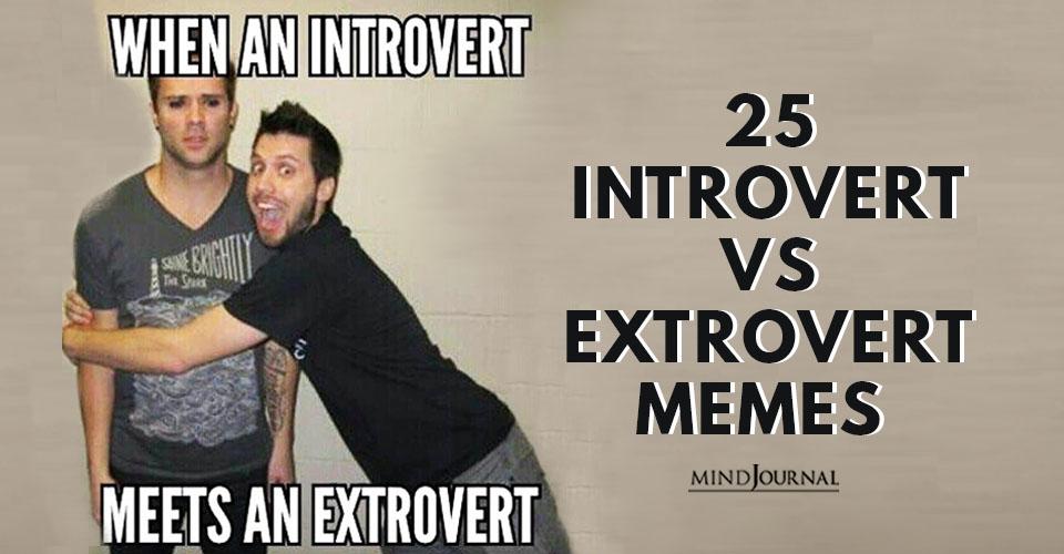 Introvert Vs Extrovert Memes