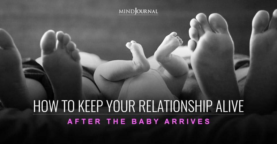Keep Relationship Alive After Baby Arrives