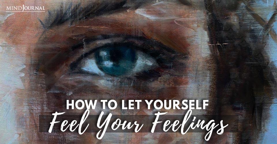 Let Yourself Feel Feelings