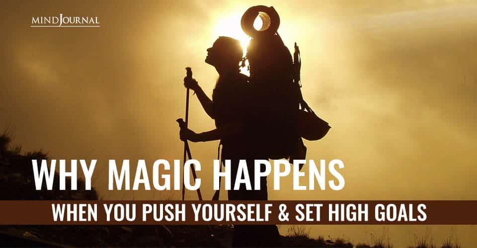 Magic Happens Push Yourself Set High Goals