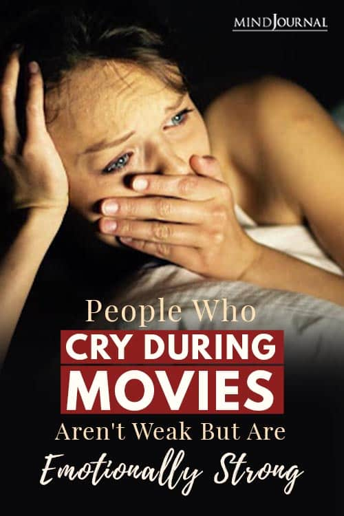 People Cry During Movies not Weak But Emotionally Strong Pin