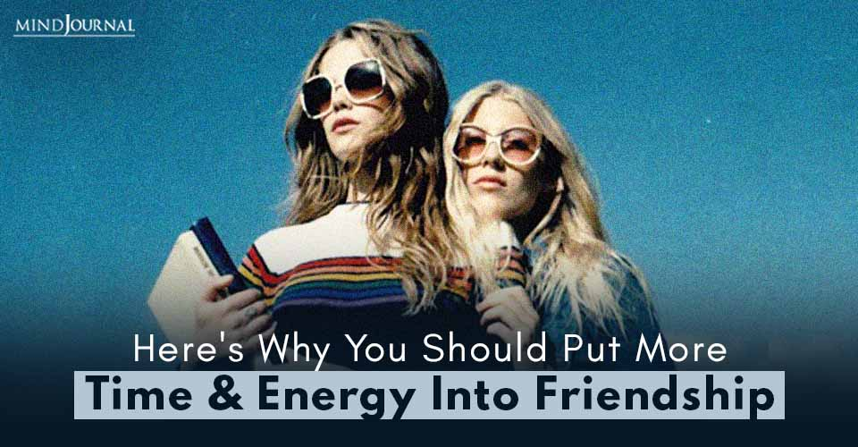 Put More Time Energy Into Friendship