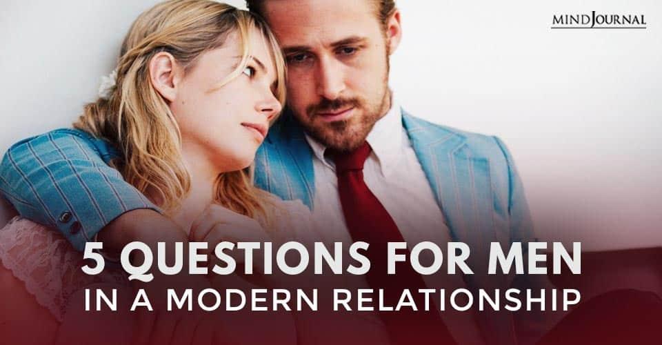 Questions Men In Modern Relationship