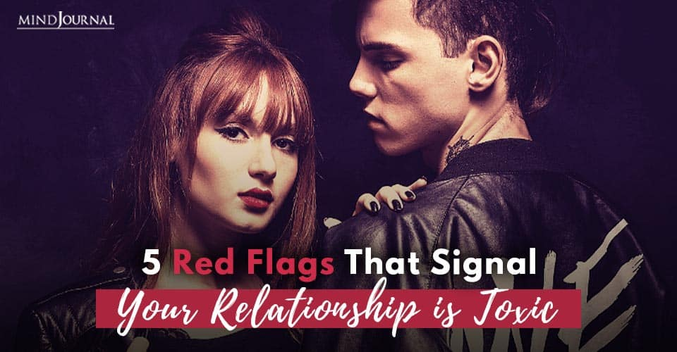 Red Flags Signal RelationshipToxic