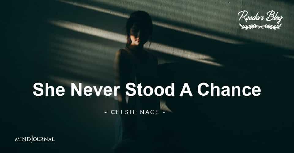 She Never Stood A Chance