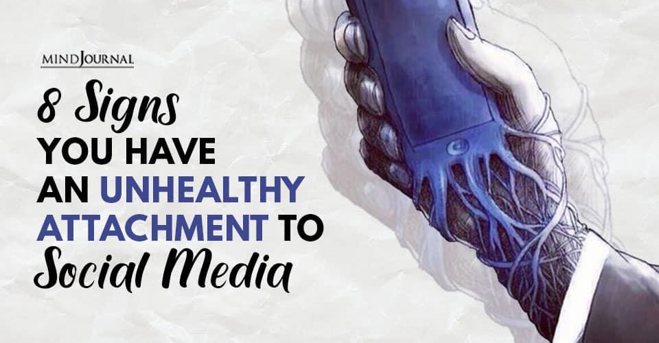 Signs Unhealthy Attachment Social Media
