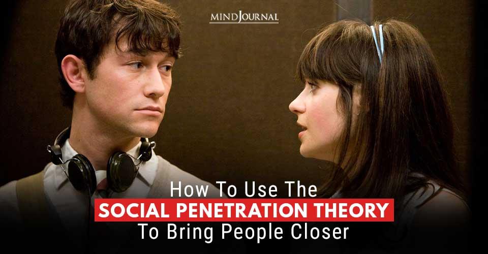 Social Penetration Theory Bring People Closer