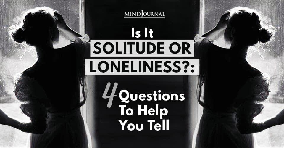 Solitude Loneliness Questions to Help