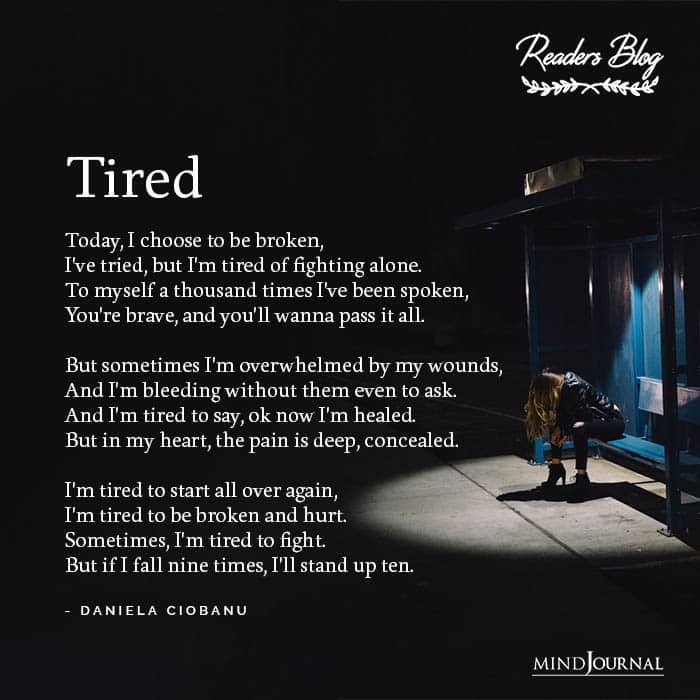 TIred Today I choose to be broken