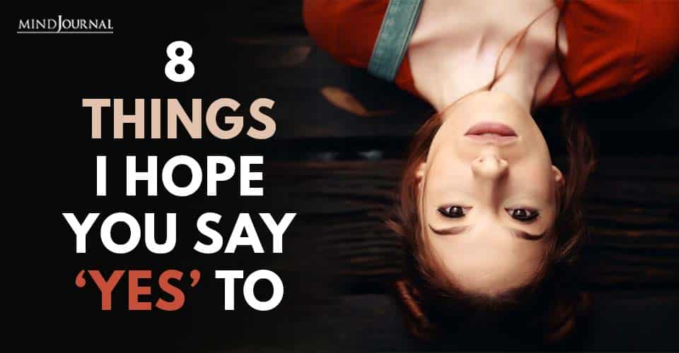 Things Hope You Say Yes To