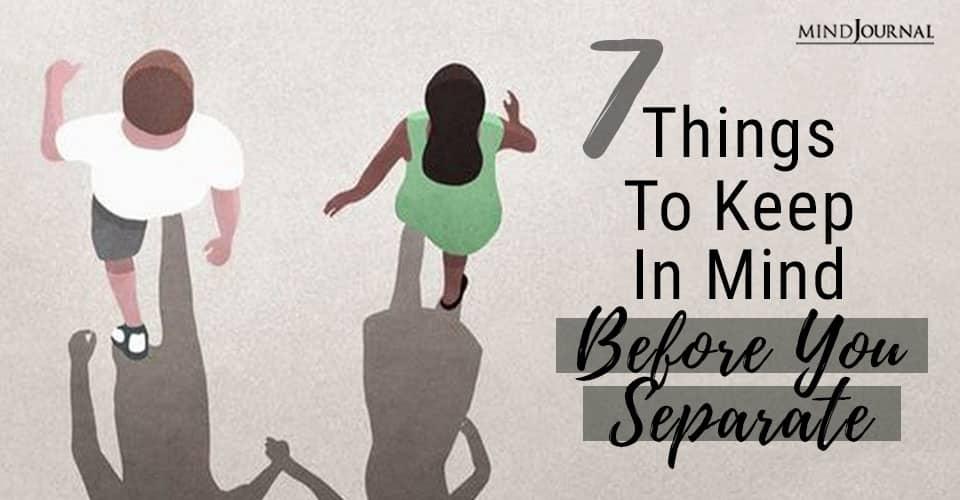 Things Keep In Mind Before Separate