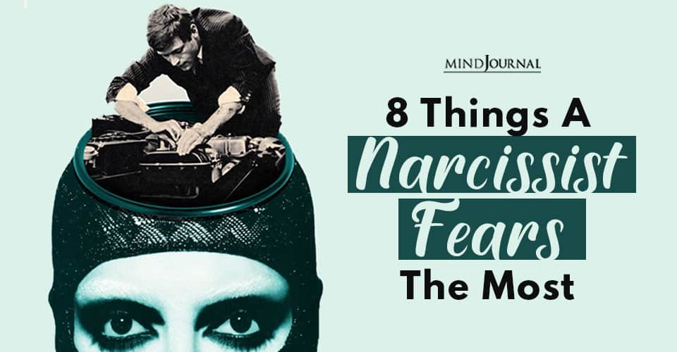 Things Narcissist Fears Most