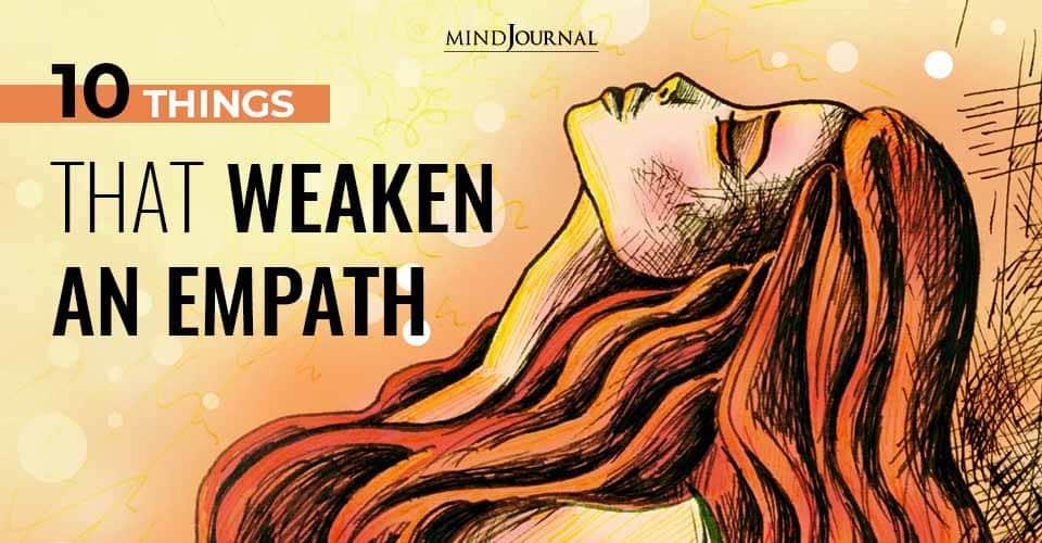 Things Weaken Empath