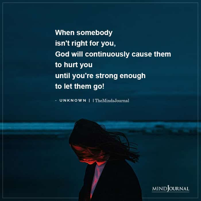 Somebody Isnt Right For You