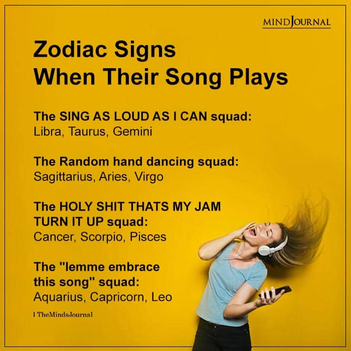 Zodiac Signs When Their Song Plays