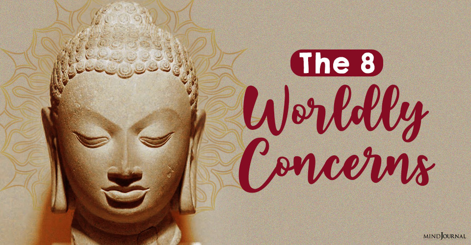 eight worldly concerns and block our spiritual progress