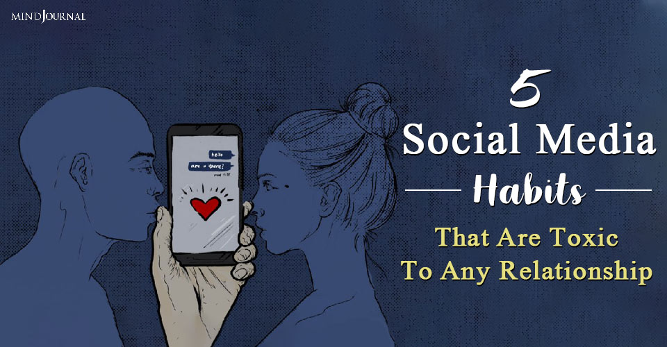 social media habits that are toxic to any relationship
