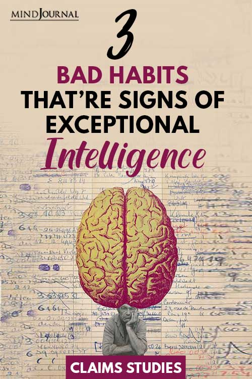 Bad Habits Are Signs of Exceptional Intelligence Pin