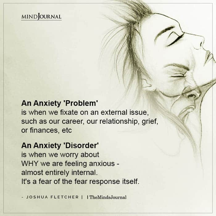 An Anxiety problem is when we fixate on an external issue