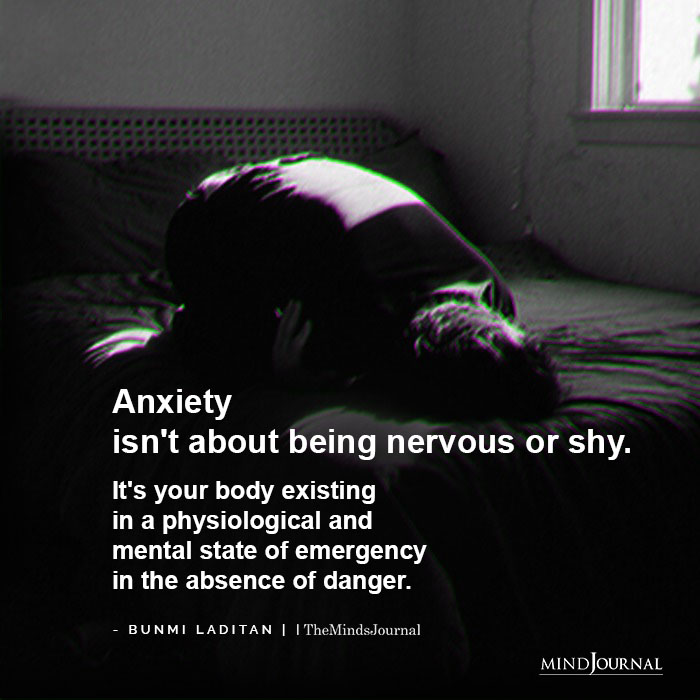 Anxiety isnt about being nervous or shy