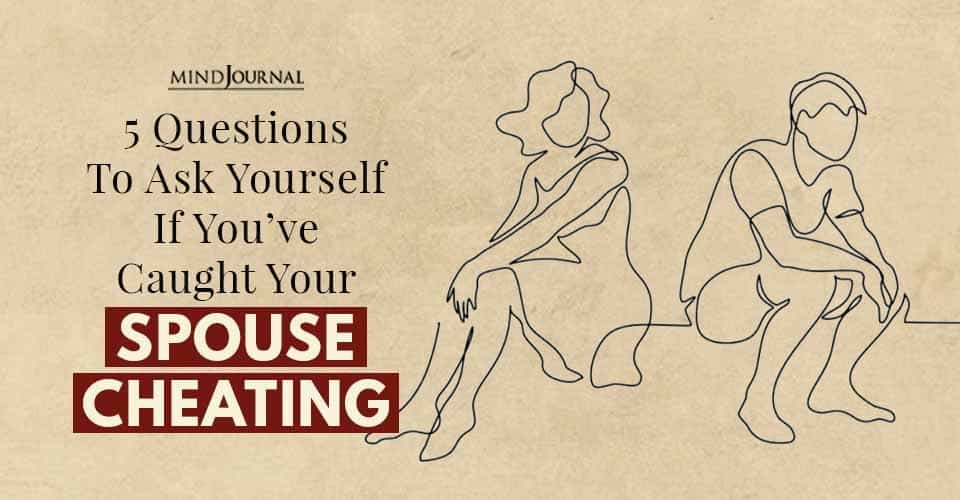 Ask Yourself Caught Spouse Cheating